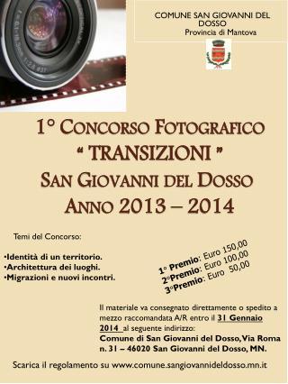 """1° Concorso Fotografico """" TRANSIZIONI """" San Giovanni del Dosso Anno 2013 – 2014"""