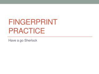 Fingerprint Practice