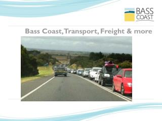 Bass Coast, Transport, Freight & more
