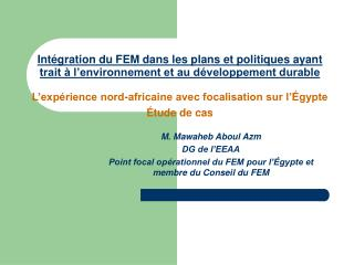 M. Mawaheb Aboul Azm  DG de l'EEAA