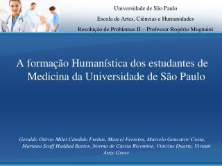 A formação Humanística dos estudantes de Medicina da Universidade de São Paulo
