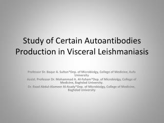 Study of Certain  Autoantibodies  Production in Visceral  Leishmaniasis