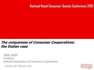 Aldo Soldi President National Association of Consumer Cooperatives