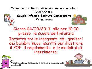 Giorno  04/09/2013   alle ore 10:00  presso  le scuole dell'infanzia