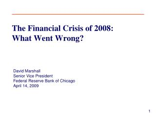 The Financial Crisis of 2008:  What Went Wrong