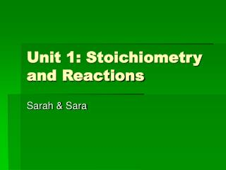 Unit 1: Stoichiometry and Reactions