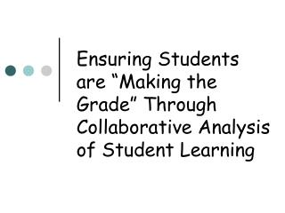 "Ensuring Students are ""Making the Grade"" Through Collaborative Analysis of Student Learning"