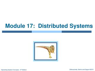 Module 17:  Distributed Systems