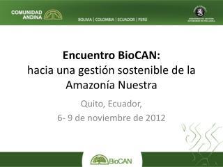 Encuentro BioCAN:  hacia una gestión sostenible de la Amazonía Nuestra