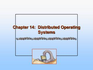 Chapter 14:  Distributed Operating Systems