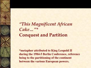 """This Magnificent African Cake…""* Conquest and Partition"
