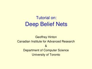 Tutorial on:  Deep Belief Nets