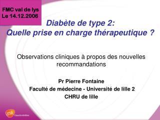 Diabète de type 2: Quelle prise en charge thérapeutique ?