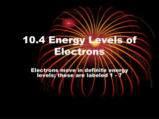 10.4 Energy Levels of Electrons