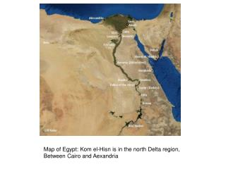 Map of Egypt: Kom el-Hisn is in the north Delta region, Between Cairo and Aexandria