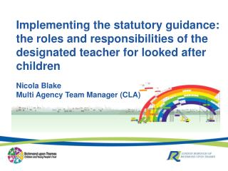Nicola Blake Multi Agency Team Manager (CLA)