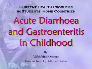 Acute Diarrhoea  and Gastroenteritis  in Childhood