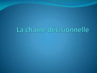 La chaine décisionnelle
