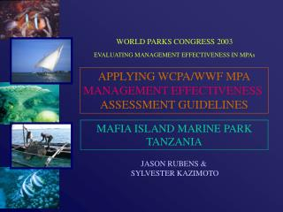 APPLYING WCPA/WWF MPA MANAGEMENT EFFECTIVENESS ASSESSMENT GUIDELINES