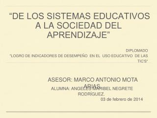 """""""DE LOS SISTEMAS EDUCATIVOS A LA SOCIEDAD DEL APRENDIZAJE"""""""