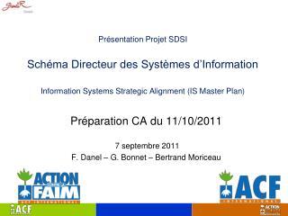 Préparation CA du 11/10/2011  7 septembre 2011  F. Danel – G. Bonnet – Bertrand Moriceau