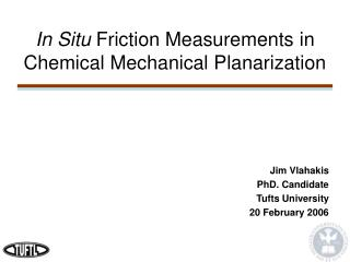 In Situ  Friction Measurements in Chemical Mechanical Planarization