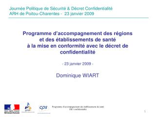 Journée Politique de Sécurité & Décret Confidentialité ARH de Poitou-Charentes -  23 janvier 2009