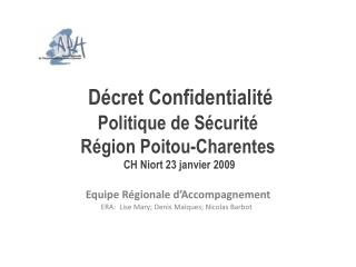 Décret Confidentialité  Politique de Sécurité  Région Poitou-Charentes  CH Niort 23 janvier 2009