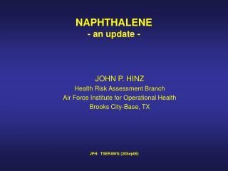 NAPHTHALENE - an update -