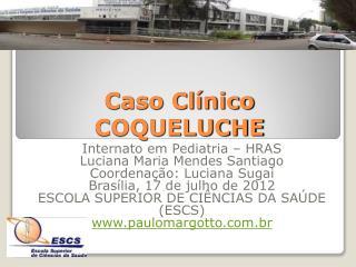 Caso Clínico COQUELUCHE