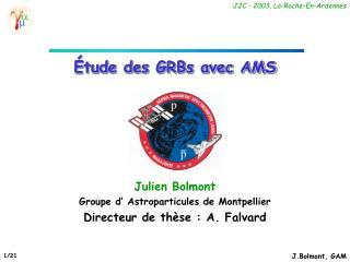 �tude des GRBs avec AMS