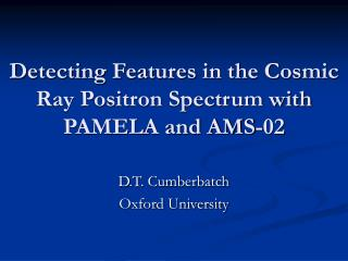 Detecting Features in the Cosmic Ray Positron Spectrum with PAMELA and AMS-02