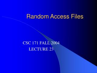 Random Access Files