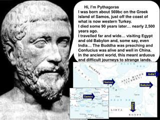Hi, I'm Pythagoras