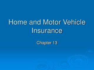 Home and Motor Vehicle Insurance