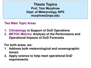 Thesis Topics Prof. Tom Murphree Dept. of Meteorology, NPS murphreenps