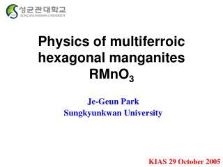 Physics of multiferroic hexagonal manganites RMnO 3