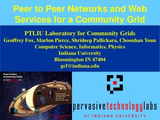 Peer to Peer Networks and Web Services for a Community Grid