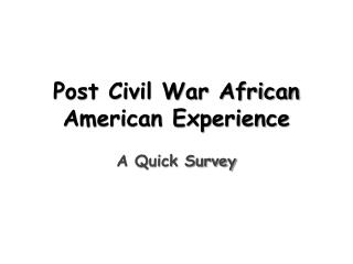 Post Civil War African American Experience