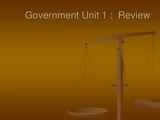 Government Unit 1 :  Review