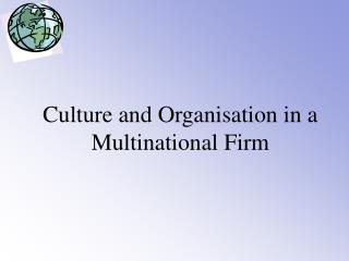 Culture and Organisation in a Multinational Firm