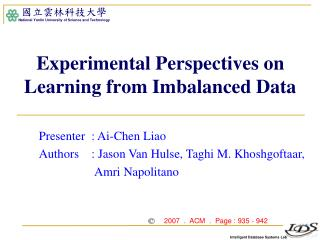 Experimental Perspectives on Learning from Imbalanced Data