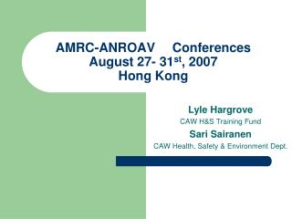 AMRC-ANROAVConferences August 27- 31 st , 2007 Hong Kong