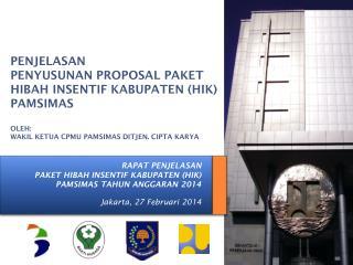 RAPAT PENJELASAN PAKET HIBAH INSENTIF KABUPATEN (HIK) PAMSIMAS TAHUN ANGGARAN 2014