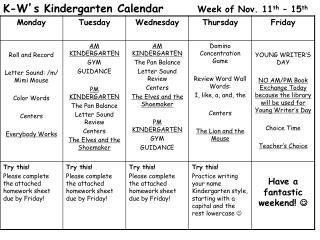 K-W ' s Kindergarten Calendar        Week of Nov. 11 th  – 15 th