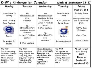 K-W ' s Kindergarten Calendar        Week of September 23-27
