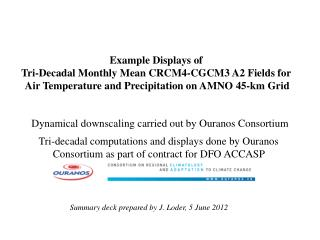Dynamical downscaling carried out by Ouranos Consortium
