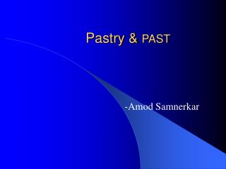 Pastry &  PAST