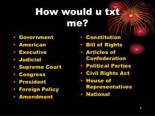 How would u txt  me?