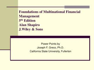 Foundations of Multinational Financial Management 5 th  Edition Alan Shapiro  J.Wiley & Sons